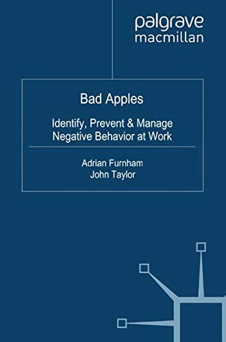 9781349369218: Bad Apples: Identify, Prevent & Manage Negative Behavior at Work