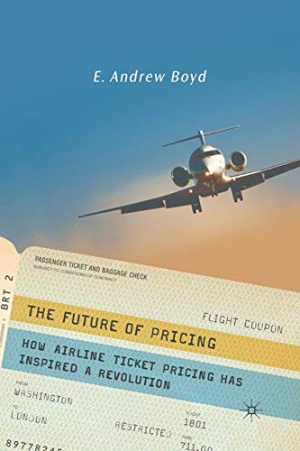 9781349369591: The Future of Pricing: How Airline Ticket Pricing Has Inspired a Revolution