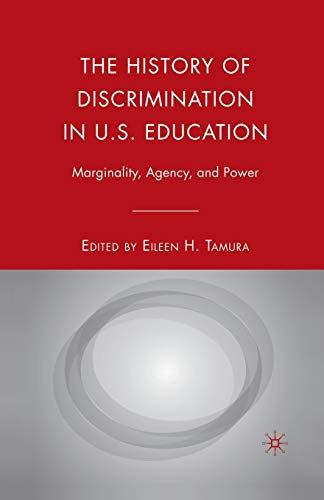 9781349369966: The History of Discrimination in U.S. Education: Marginality, Agency, and Power
