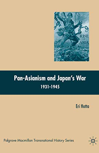 9781349370580: Pan-Asianism and Japan's War 1931-1945 (Palgrave Macmillan Transnational History Series)