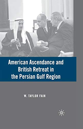 American Ascendance and British Retreat in the: Fain, W. Taylor