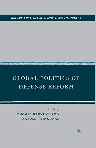 9781349372072: Global Politics of Defense Reform (Initiatives in Strategic Studies: Issues and Policies)