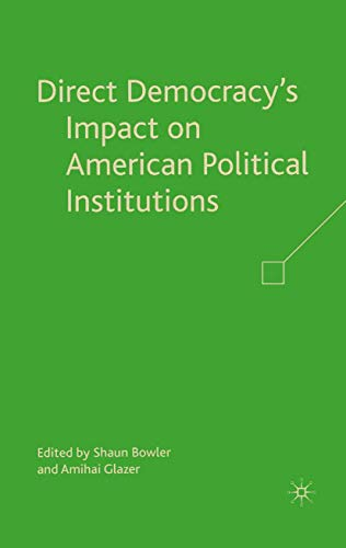 9781349372096: Direct Democracy's Impact on American Political Institutions