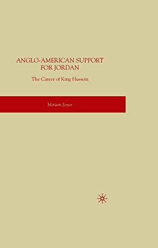 9781349372195: Anglo-American Support for Jordan: The Career of King Hussein