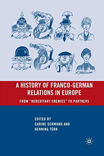 9781349372218: A History of Franco-german Relations in Europe: From