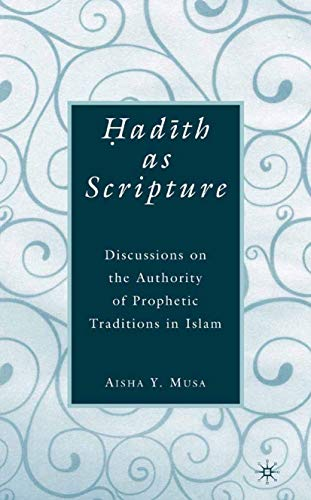 9781349372805: ?ad?th As Scripture: Discussions on the Authority of Prophetic Traditions in Islam