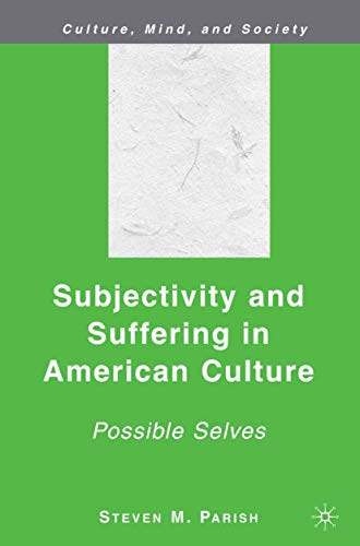 9781349372867: Subjectivity and Suffering in American Culture: Possible Selves (Culture, Mind, and Society)