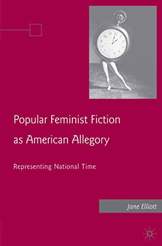 9781349372928: Popular Feminist Fiction as American Allegory: Representing National Time