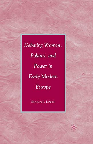9781349373062: Debating Women, Politics, and Power in Early Modern Europe