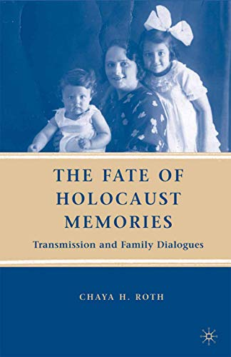 9781349373345: The Fate of Holocaust Memories: Transmission and Family Dialogues