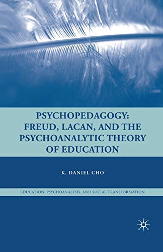 9781349373369: Psychopedagogy: Freud, Lacan, and the Psychoanalytic Theory of Education (Education, Psychoanalysis, and Social Transformation)