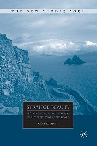 9781349373970: Strange Beauty: Ecocritical Approaches to Early Medieval Landscape (The New Middle Ages)