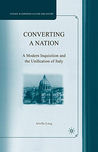 Converting a Nation. A Modern Inquisition and the Unification of Italy: A. LANG