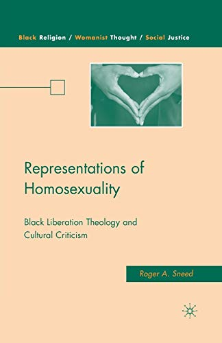 9781349375028: Representations of Homosexuality: Black Liberation Theology and Cultural Criticism (Black Religion/Womanist Thought/Social Justice)
