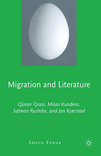 9781349375103: Migration and Literature: Günter Grass, Milan Kundera, Salman Rushdie, and Jan Kjærstad