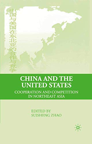 9781349375479: China and the United States: Cooperation and Competition in Northeast Asia