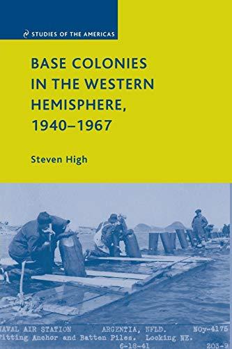 9781349375936: Base Colonies in the Western Hemisphere, 1940–1967 (Studies of the Americas)