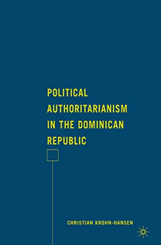 9781349376070: Political Authoritarianism in the Dominican Republic