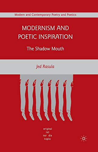 9781349376582: Modernism and Poetic Inspiration: The Shadow Mouth (Modern and Contemporary Poetry and Poetics)