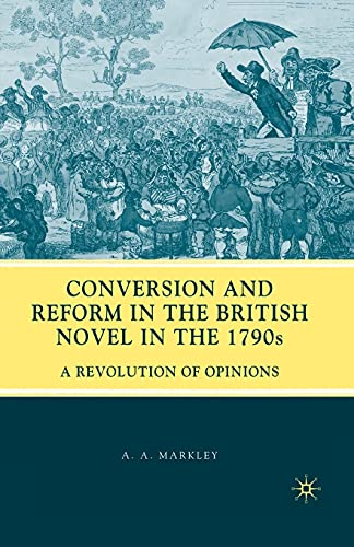 9781349377091: Conversion and Reform in the British Novel in the 1790s: A Revolution of Opinions