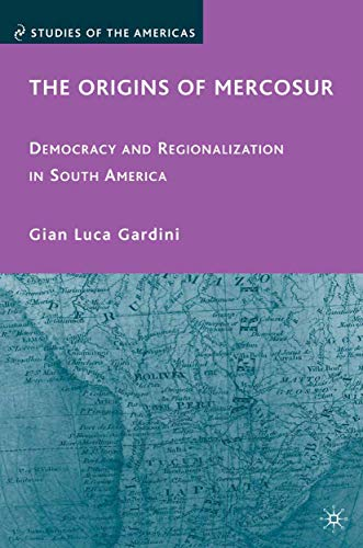 9781349377664: The Origins of Mercosur: Democracy and Regionalization in South America