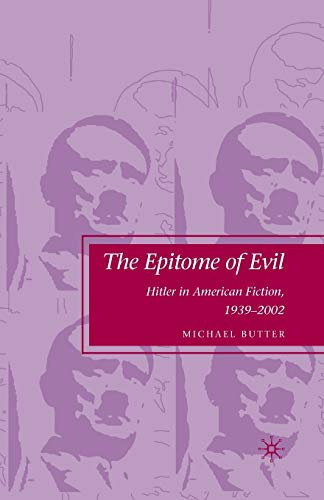 9781349377947: The Epitome of Evil: Hitler in American Fiction, 1939-2002
