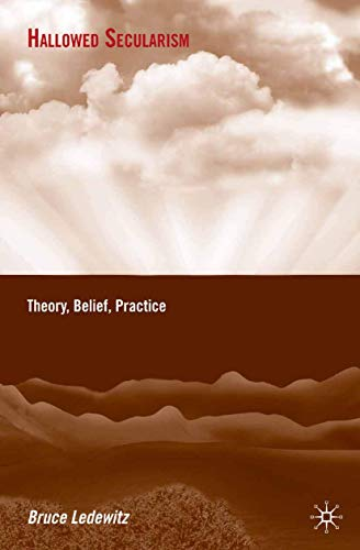 9781349378371: Hallowed Secularism: Theory, Belief, Practice