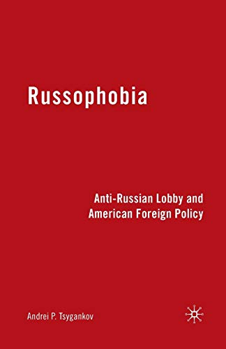9781349378418: Russophobia: Anti-Russian Lobby and American Foreign Policy