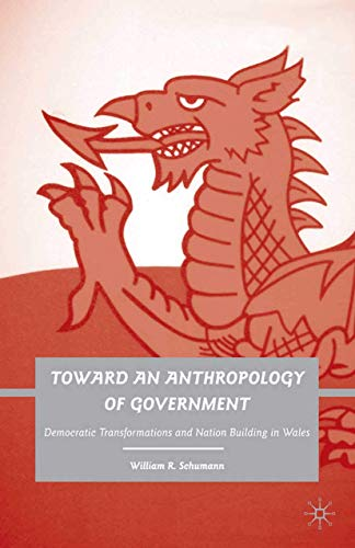 9781349380497: Toward an Anthropology of Government: Democratic Transformations and Nation Building in Wales