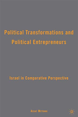 9781349381265: Political Transformations and Political Entrepreneurs: Israel in Comparative Perspective