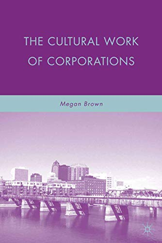 9781349381364: The Cultural Work of Corporations