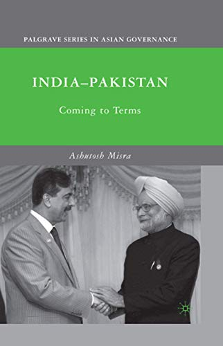9781349382118: India-Pakistan: Coming to Terms (Palgrave Series in Asian Governance)