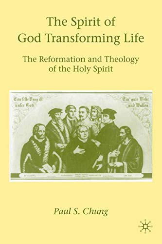 9781349382675: The Spirit of God Transforming Life: The Reformation and Theology of the Holy Spirit