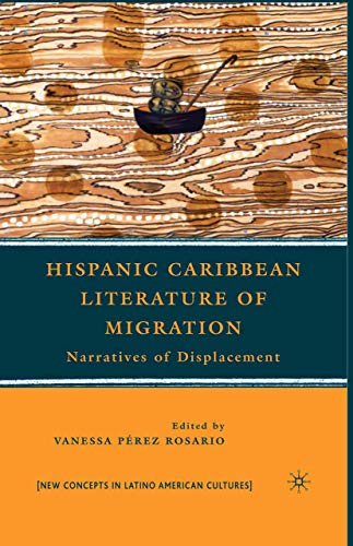 9781349382910: Hispanic Caribbean Literature of Migration: Narratives of Displacement (New Directions in Latino American Cultures)