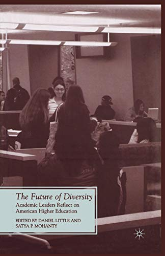 9781349382972: The Future of Diversity: Academic Leaders Reflect on American Higher Education (Future of Minority Studies)
