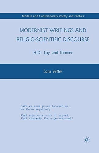 9781349383252: Modernist Writings and Religio-scientific Discourse: H.D., Loy, and Toomer (Modern and Contemporary Poetry and Poetics)