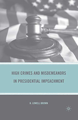 9781349383306: High Crimes and Misdemeanors in Presidential Impeachment
