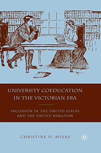 9781349384099: University Coeducation in the Victorian Era: Inclusion in the United States and the United Kingdom