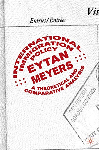 9781349386062: International Immigration Policy: A Theoretical and Comparative Analysis
