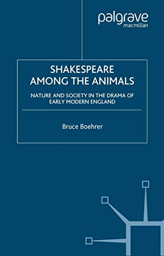 9781349387441: Shakespeare Among the Animals: Nature and Society in the Drama of Early Modern England (Early Modern Cultural Studies)