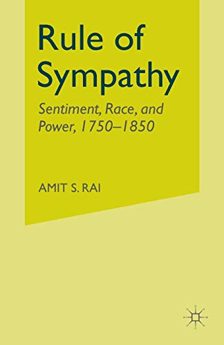 9781349387625: Rule of Sympathy: Sentiment, Race, and Power 1750–1850