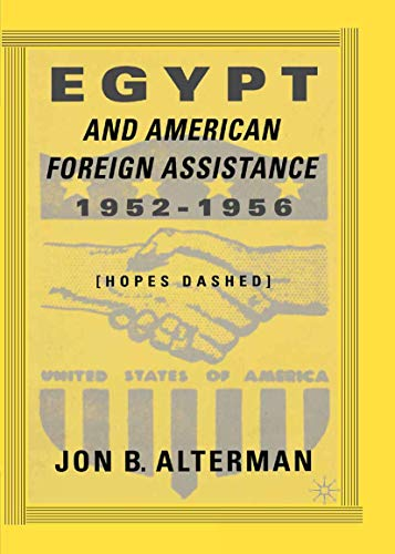 9781349388318: Egypt and American Foreign Assistance 1952–1956: Hopes Dashed