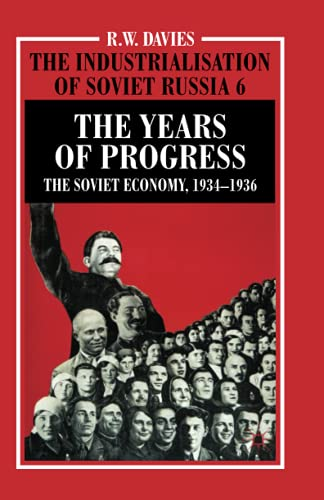 9781349391240: The Industrialisation of Soviet Russia Volume 6: The Years of Progress: The Soviet Economy, 1934-1936 (Industrialization of Soviet Russia)
