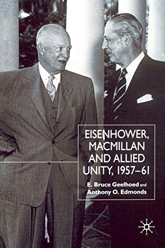 9781349395422: Eisenhower, Macmillan and Allied Unity, 1957-1961
