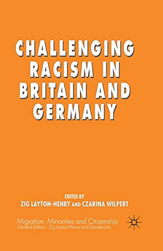 9781349395552: Challenging Racism in Britain and Germany (Migration Minorities and Citizenship)