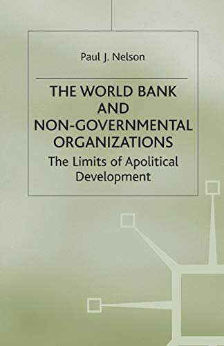 9781349395880: The World Bank and Non-Governmental Organizations: The Limits of Apolitical Development (International Political Economy Series)