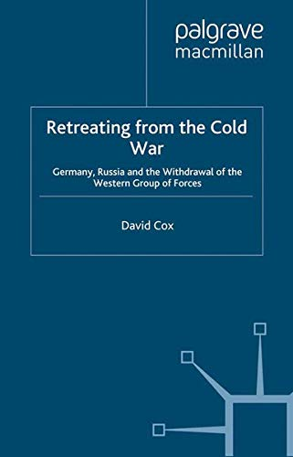 9781349395989: Retreating from the Cold War: Germany, Russia and the Withdrawal of the Western Group of Forces