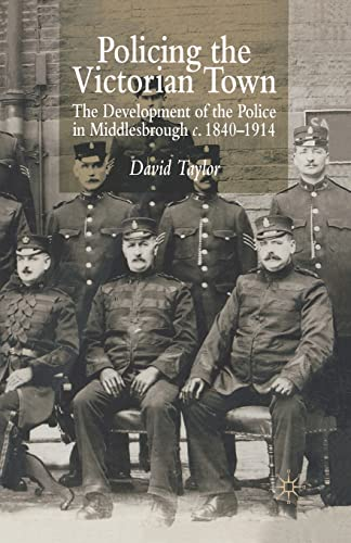 9781349396733: Policing the Victorian Town: The Development of the Police in Middlesborough, c.1840-1914