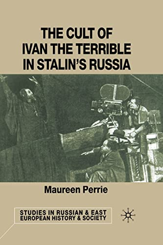 9781349397419: The Cult of Ivan the Terrible in Stalin's Russia (Studies in Russian and East European History and Society)