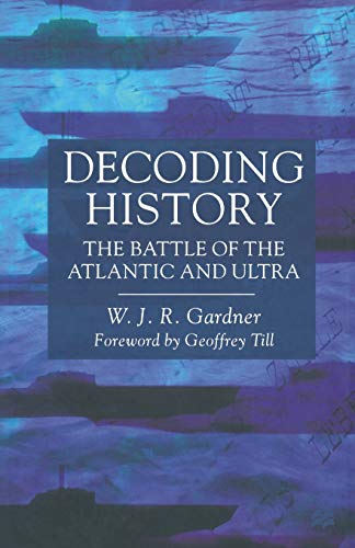 9781349401574: Decoding History: The Battle of the Atlantic and Ultra